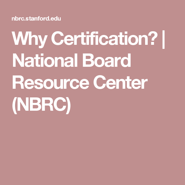 Why Certification National Board Resource Center Nbrc