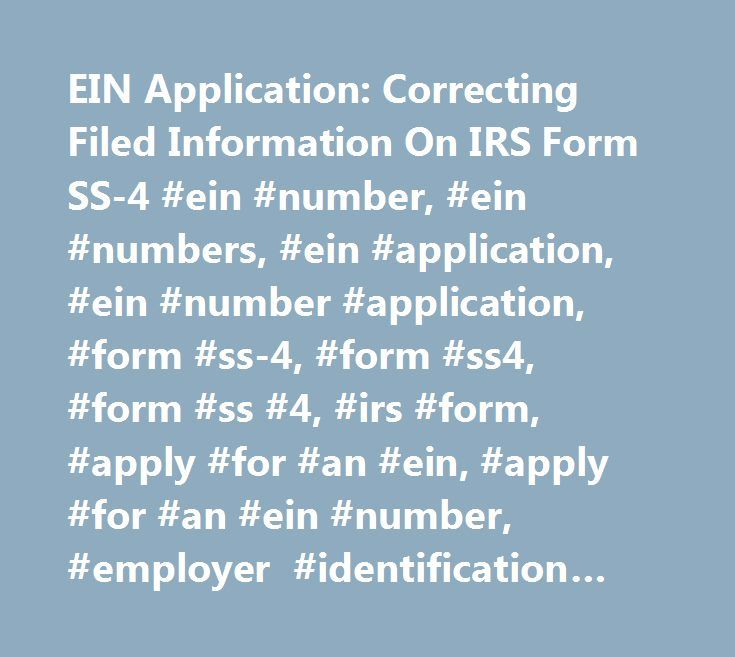 Ein Application Correcting Filed Information On Irs Form Ss 4 Ein