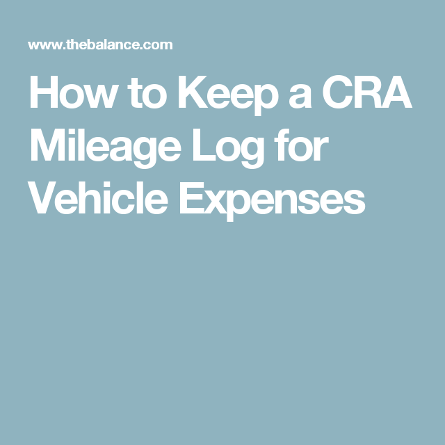 How To Keep A Cra Mileage Log To Claim Your Vehicle Expenses