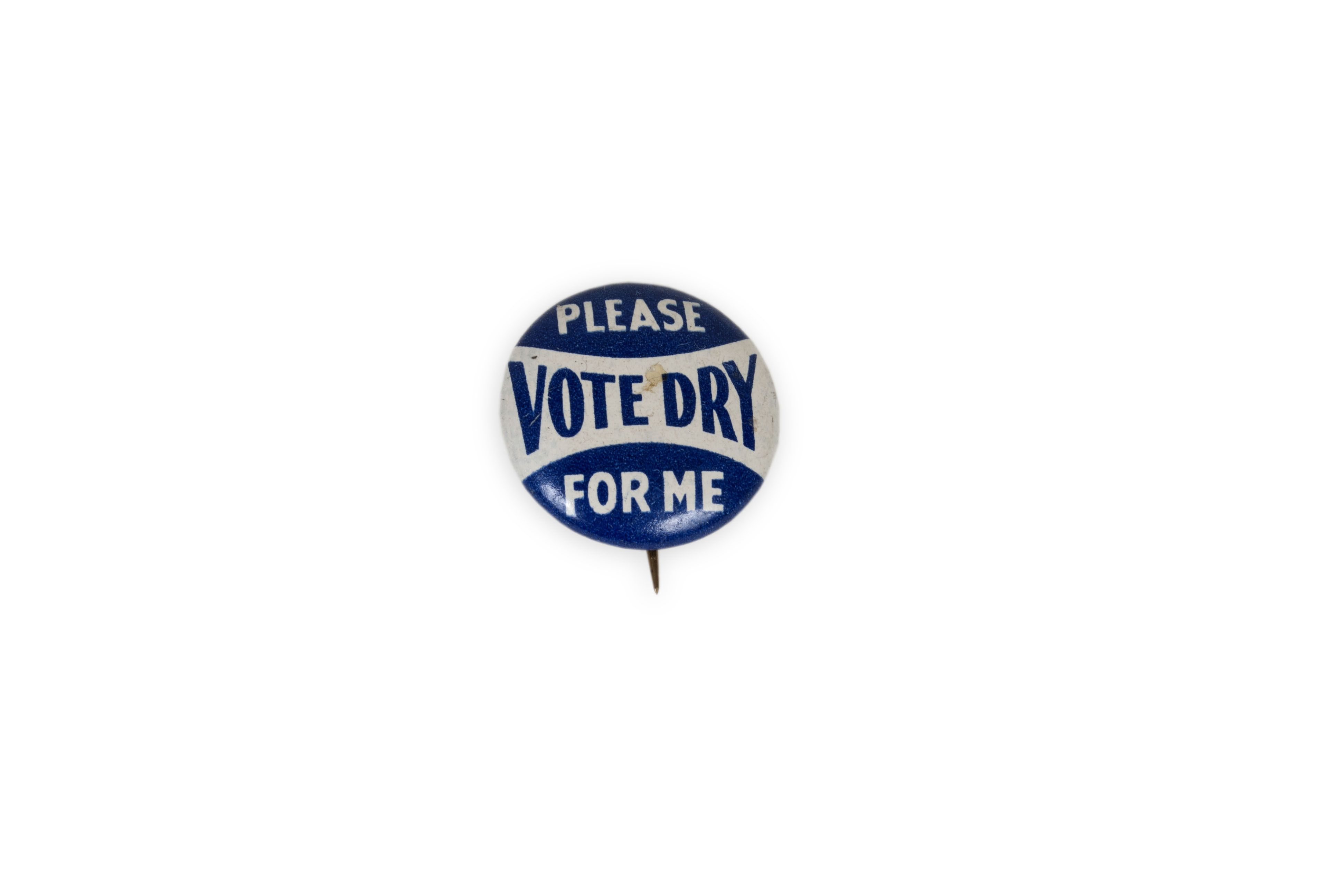 """""""Vote Dry For Me"""" pin National, Vote"""