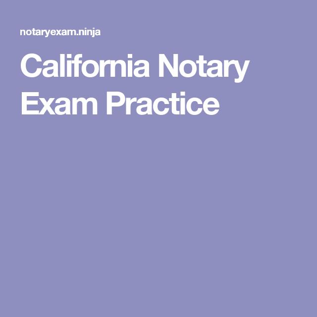 California Notary Exam Practice Notary Exam Notary Public