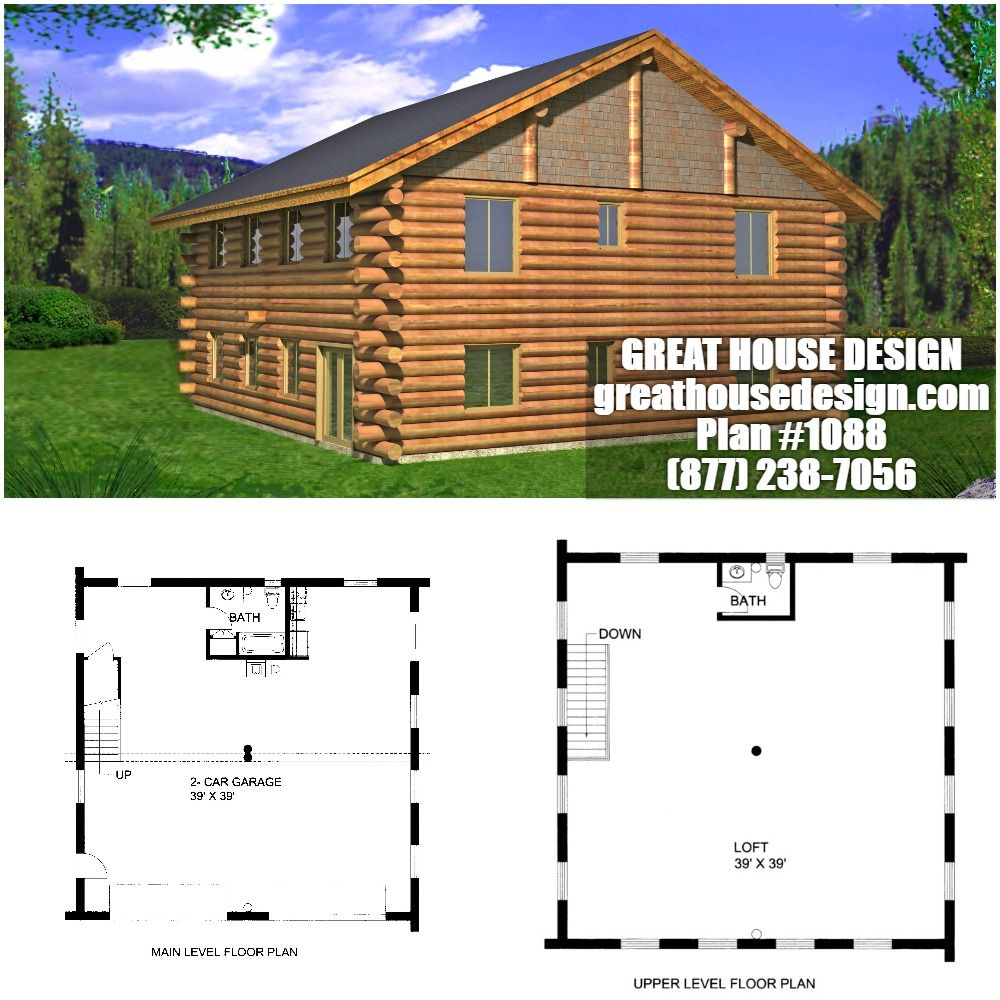 Home Plan 001 1088 Home Plan Great House Design House Plans Log Home Plans Garage Plans With Loft