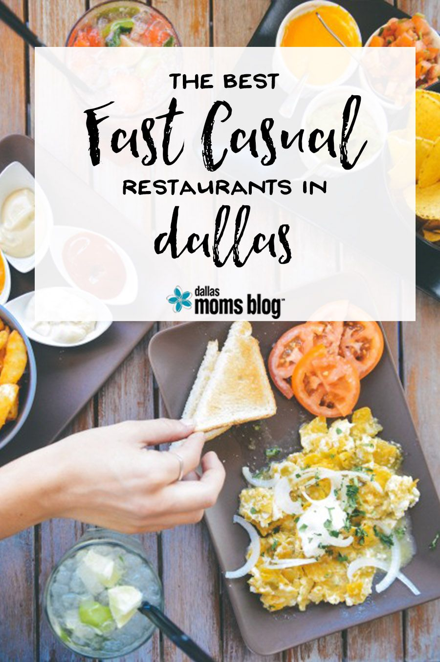 Best Fast Casual Restaraunts In Dallas Moms Blog