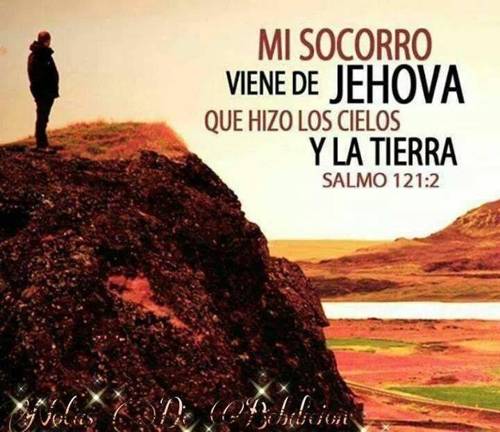 Mi Socorro Viene De Jehova Que Hizo Los Cielos Y La Tierra Versículos Bíblicos Salmos Pensamientos Biblicos