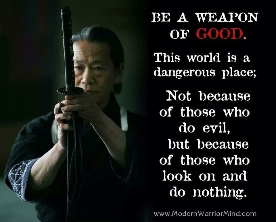 Martial Arts motivation be a weapon for good. Warrior