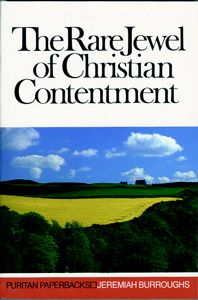 The Rare Jewel of Christian Contentment - written in 1600s yet surprisingly pertinent to today