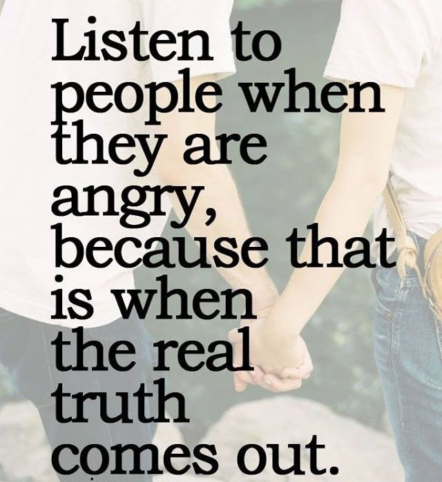 #angry - the truth comes out