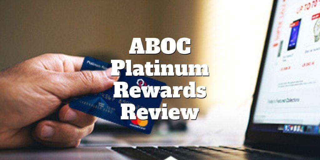 Aboc platinum rewards review