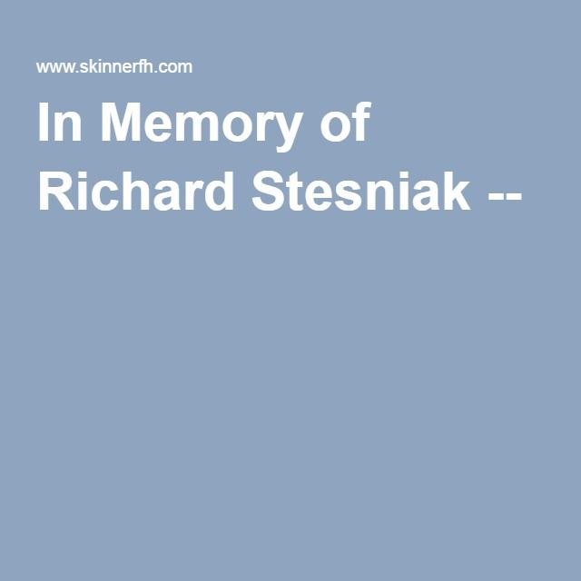 In Memory of Richard Stesniak --