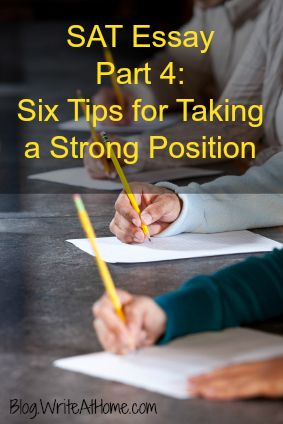 005 SAT Essay Part 4 Six Tips for Taking a Strong Position