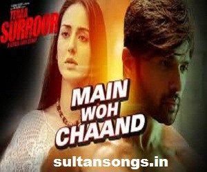 Himesh Main Woh Chaand Mp3 Song Download Himesh Reshammiya Main Woh Chaand Mp3 Song Download Main Woh Chaand Tera Suroor 2 H Mp3 Song Mp3 Song Download Songs