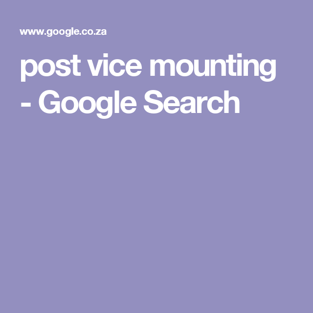 Post Vice Mounting - Google Search