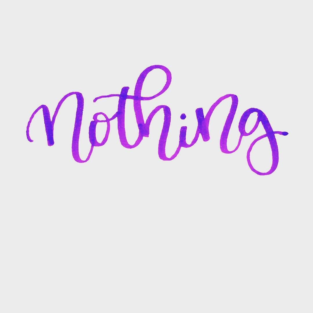 Color art words - Why Does Nothing Always Mean Something Instaart Moderncalligraphy Moderncalligraphmy Brushcalligraphy