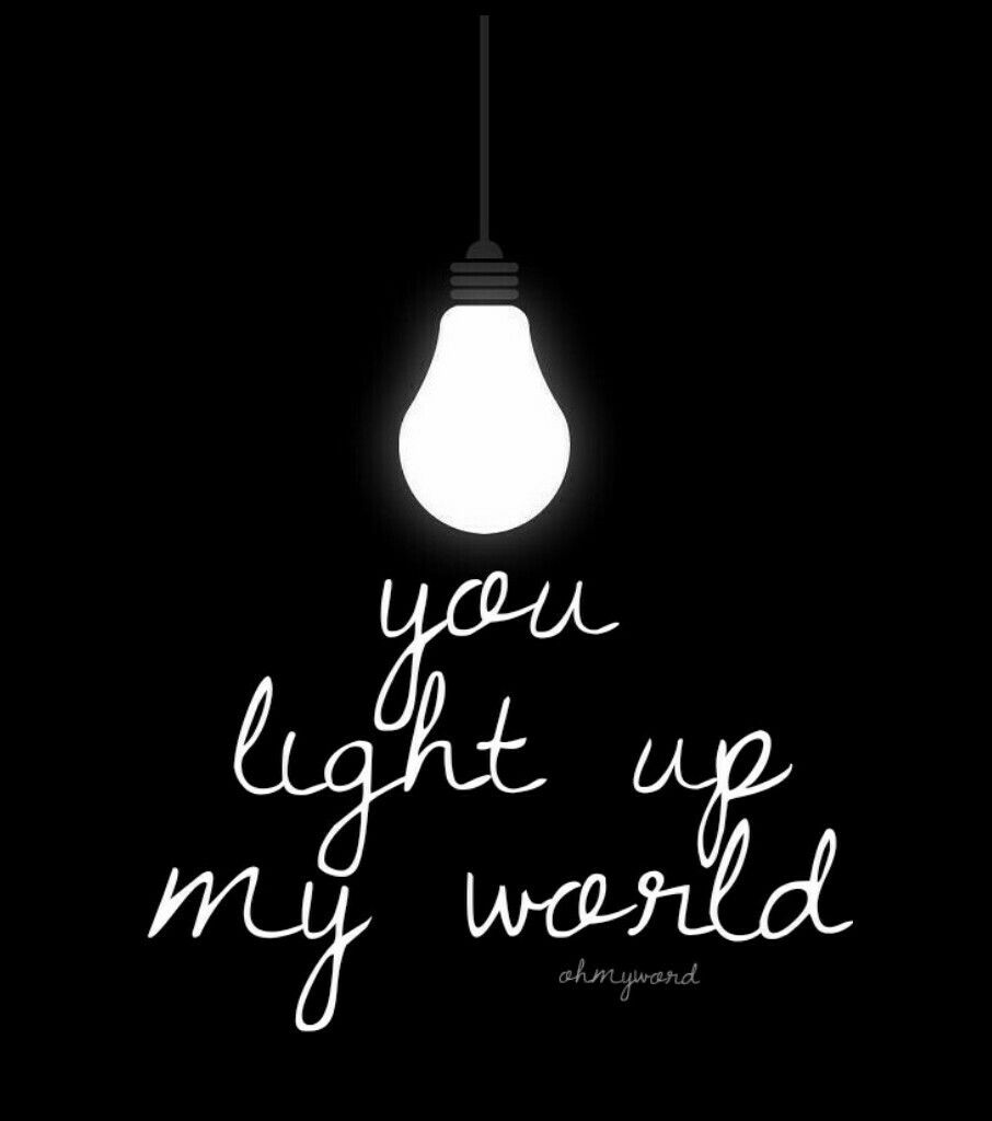 You Light Up My World Quotes Love Lovequotes Relationships Light Wordplay Light Home Decor Decals Light Up
