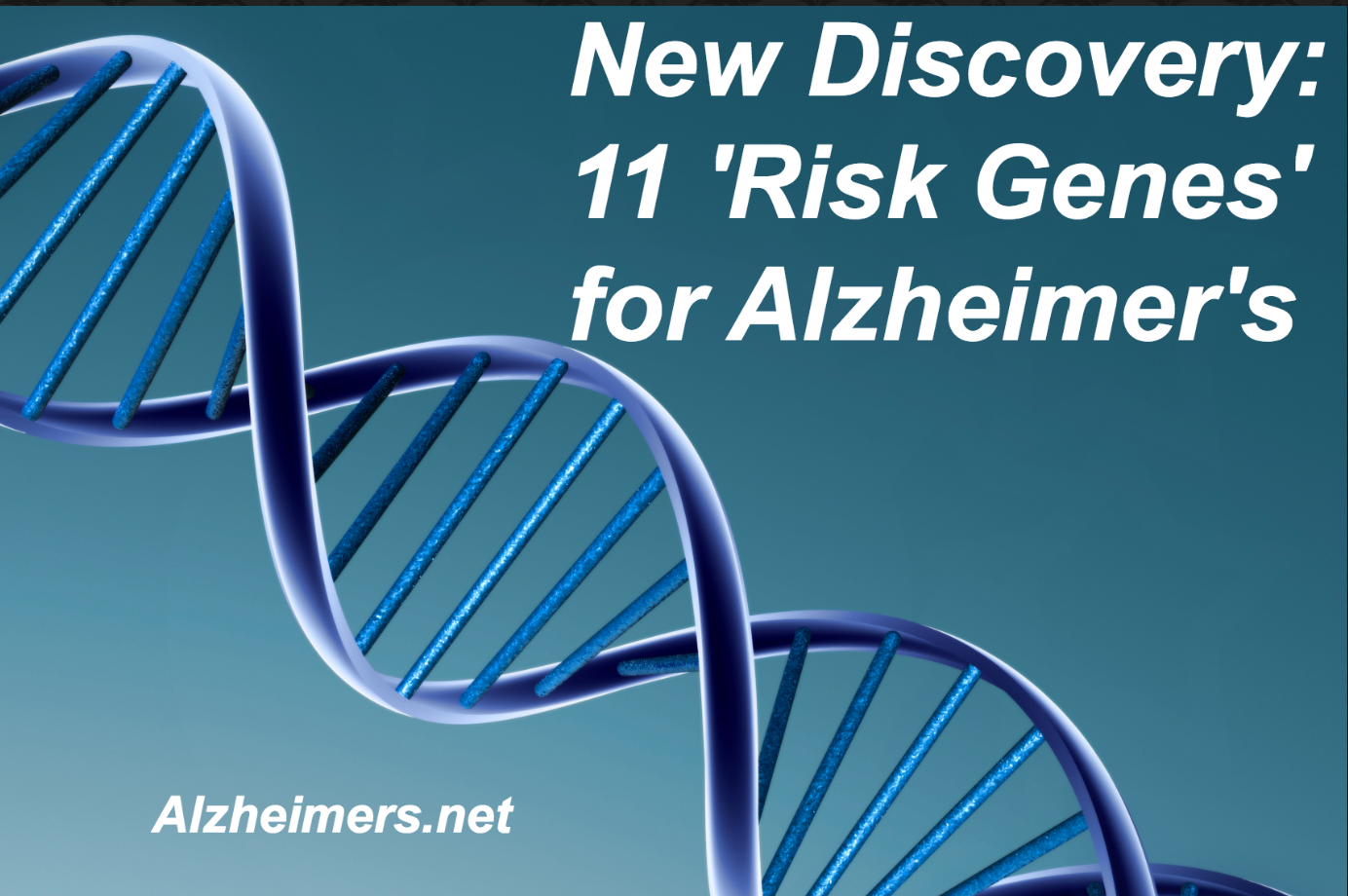 New Discovery: 11 'Risk Genes' for Alzheimer's