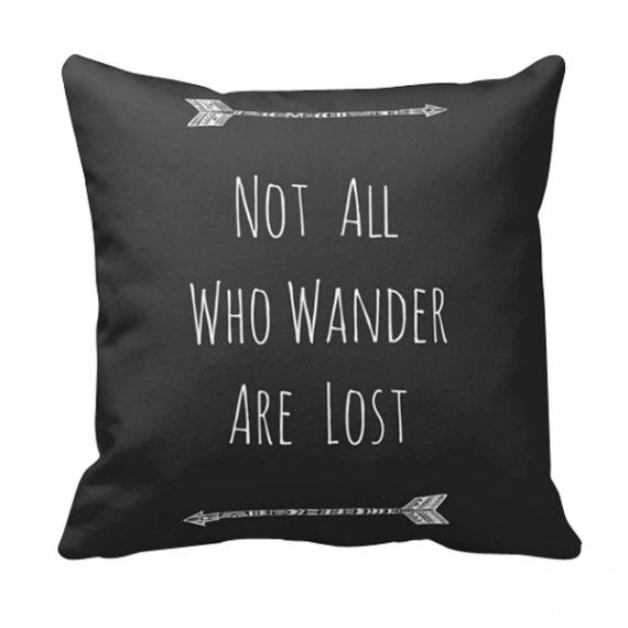 'Not All Who Wander Are Lost' - Throw Pillow