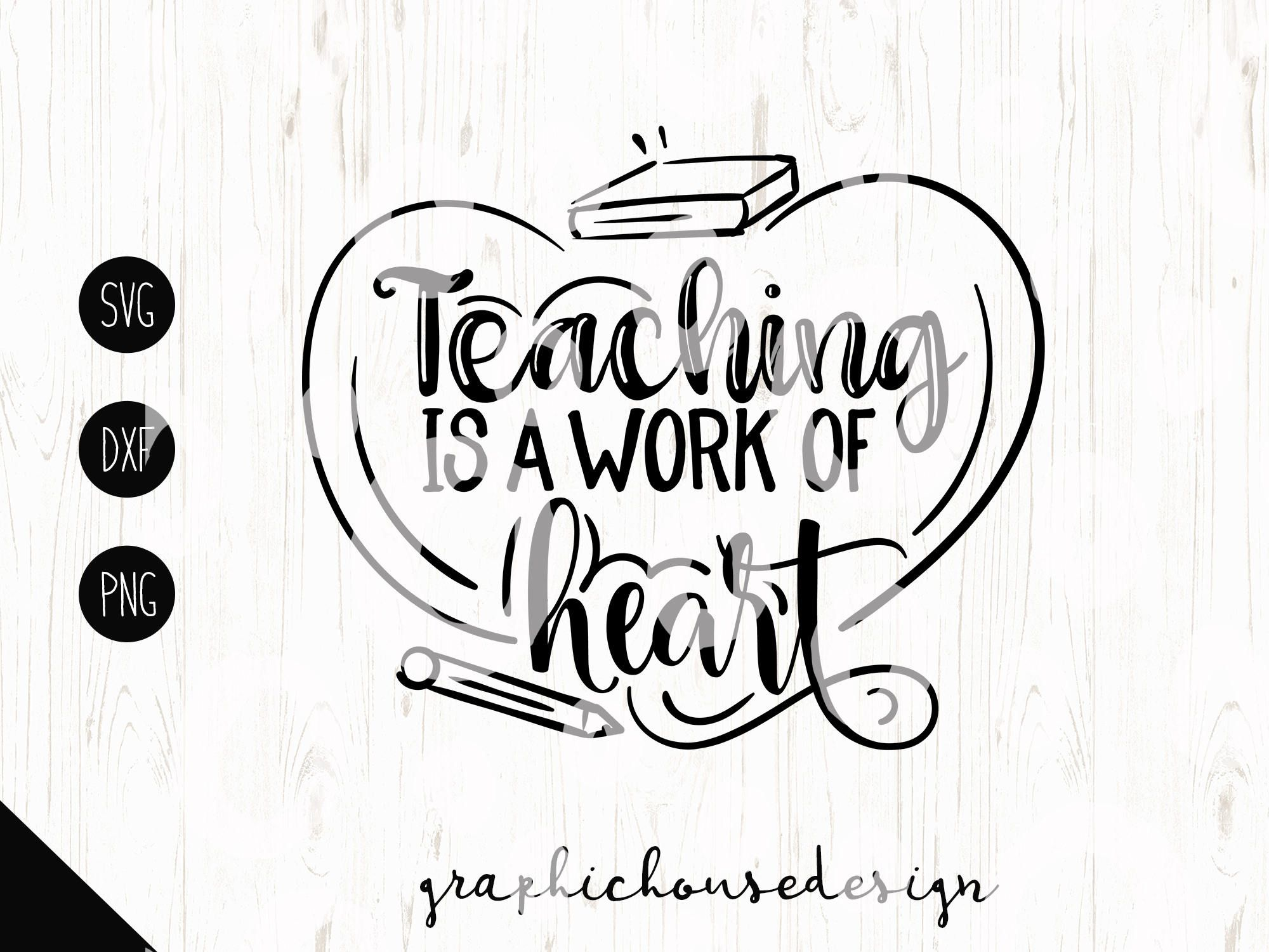 Teachers Svg Teaching Is A Work Of Heart Svg Cutting File