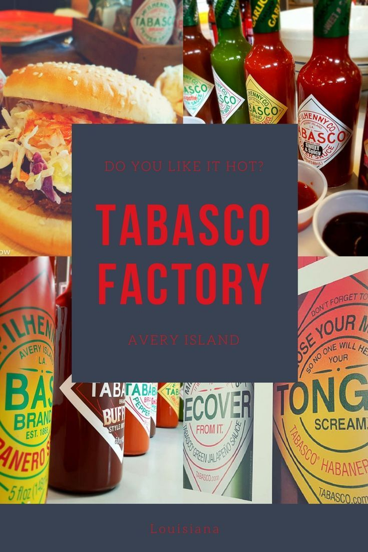 How To Take The Tabasco Factory Tour Food Travel Blog Travel Food Culinary Travel Foodie Travel
