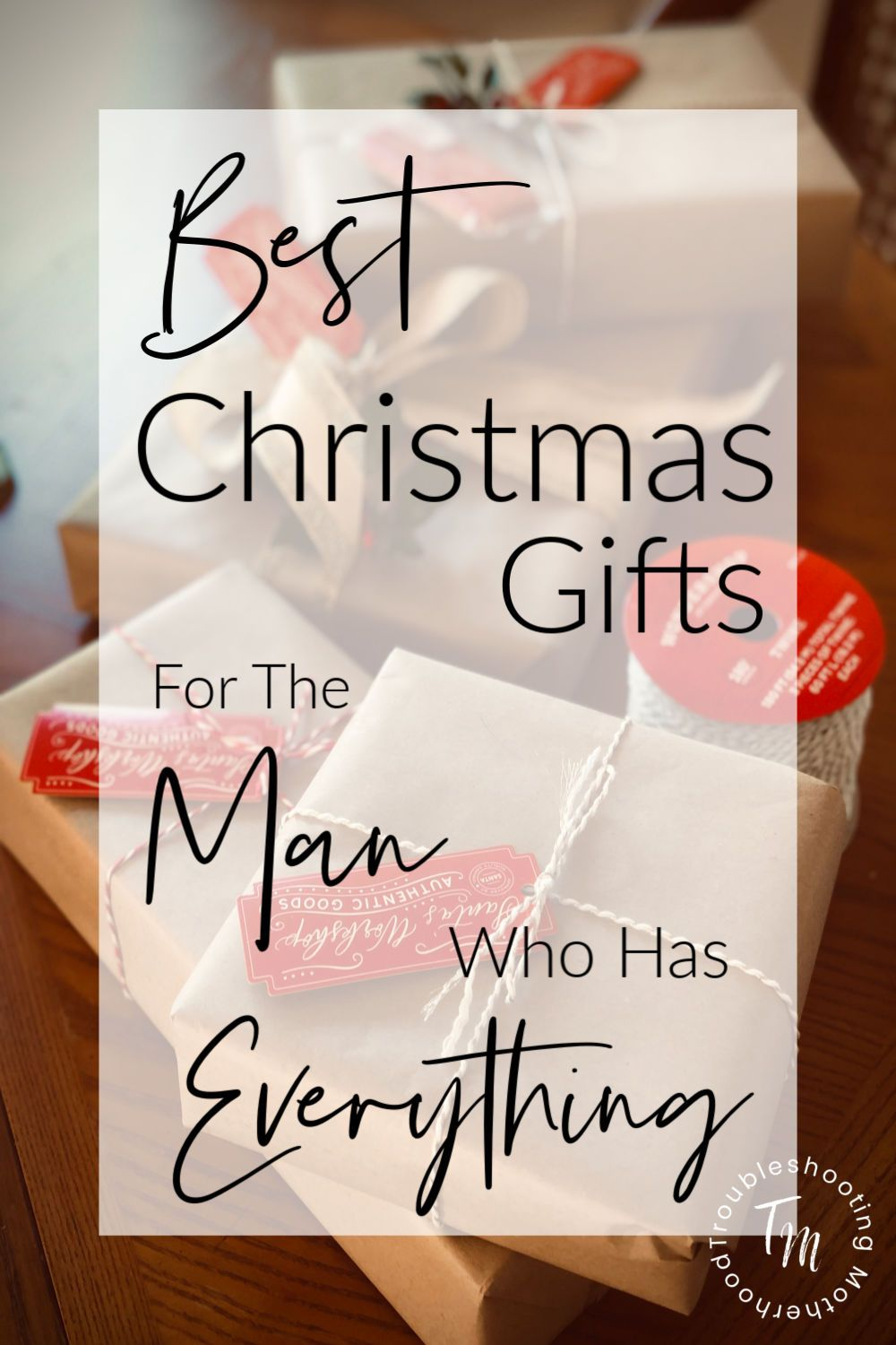 Gift Ideas for the Man Who Has Everything Practical