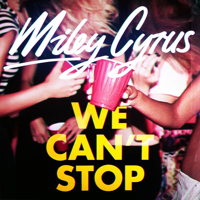 Miley Cyrus We Cant Stop Miley Cyrus We Can T Stop Albuns