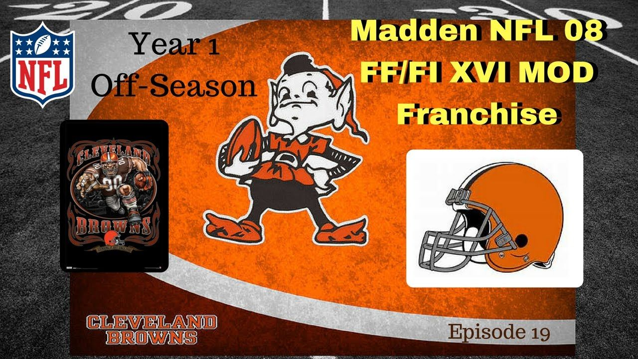 Madden 08 - FF/FI XVI - Cleveland Browns Franchise Ep 19