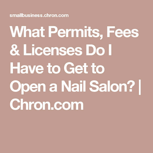 What Permits Fees Licenses Do I Have To Get To Open A Nail Salon Nail Salon Nail Salon Decor Home Nail Salon