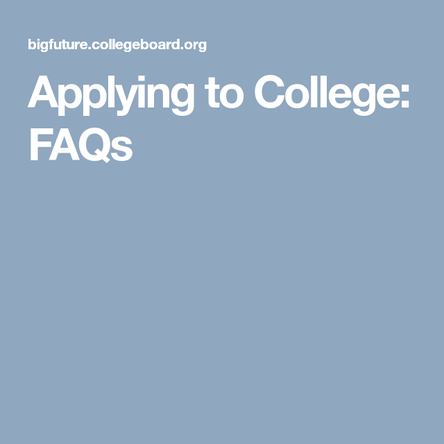 Applying To College Faqs  College Admission Process