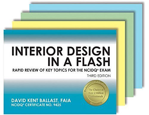 Interior Design In A Flash Rapid Review Of Key Topics For The NCIDQR Exam