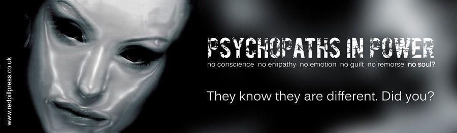 Psychopaths in power.