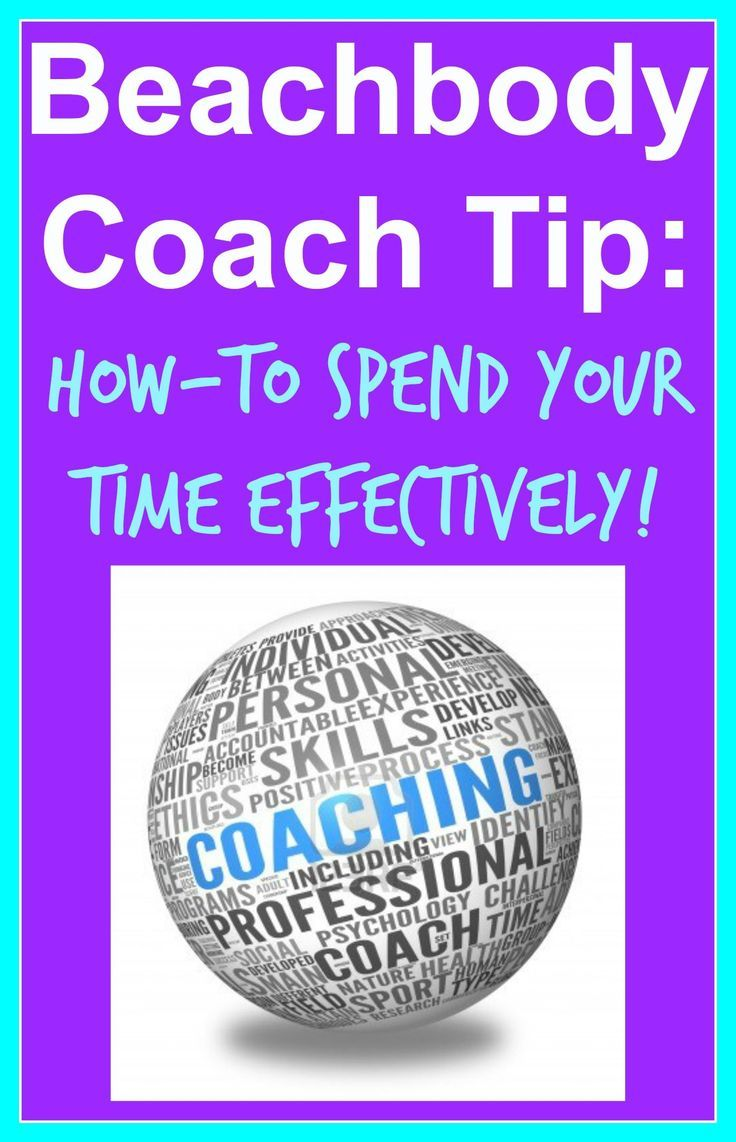 Top Beachbody Coach Tips: How-to Spend Your Time ...
