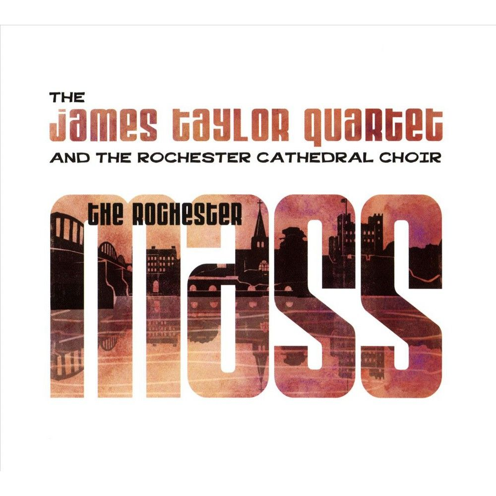 The James Taylor Quartet/The Rochester Cathedral Choir - The Rochester Mass (CD)