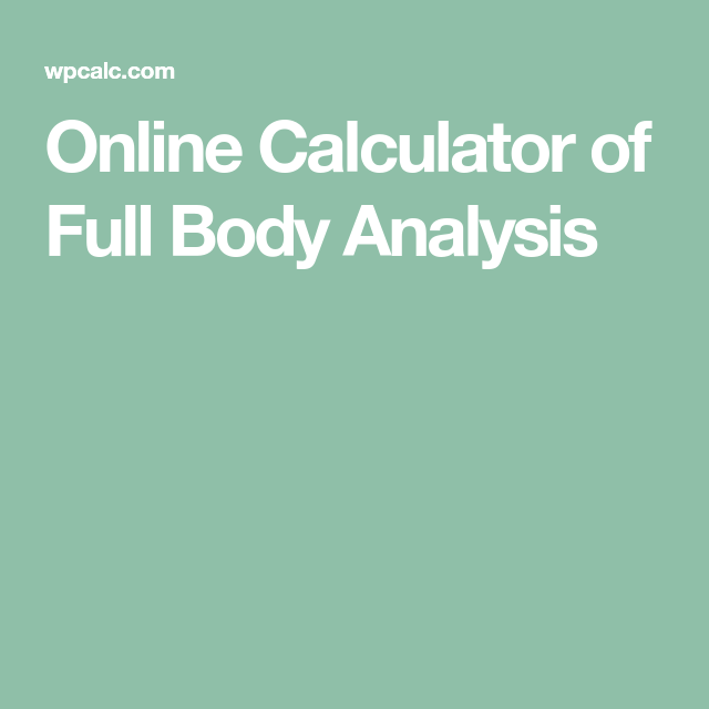 Simple online calculator helps to identify the body mass index (BMI ...