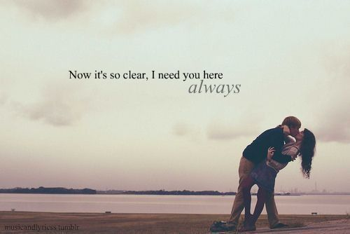 Now It S So Clear I Need You Here Always Beautiful Words Of Love Couples Quotes Love Love Quotes With Images