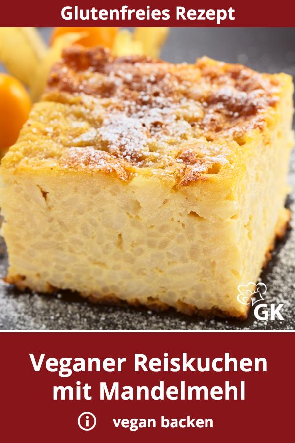 Veganer Reiskuchen Mit Mandelmehl Rezept Rezept Mandelmehl Rezepte Rezepte Vegane Kuchenrezepte