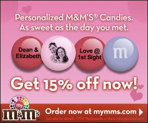 Get your M&M on! You can order personalized M&M's for your loved one! Get 15% off until 2/13/2012