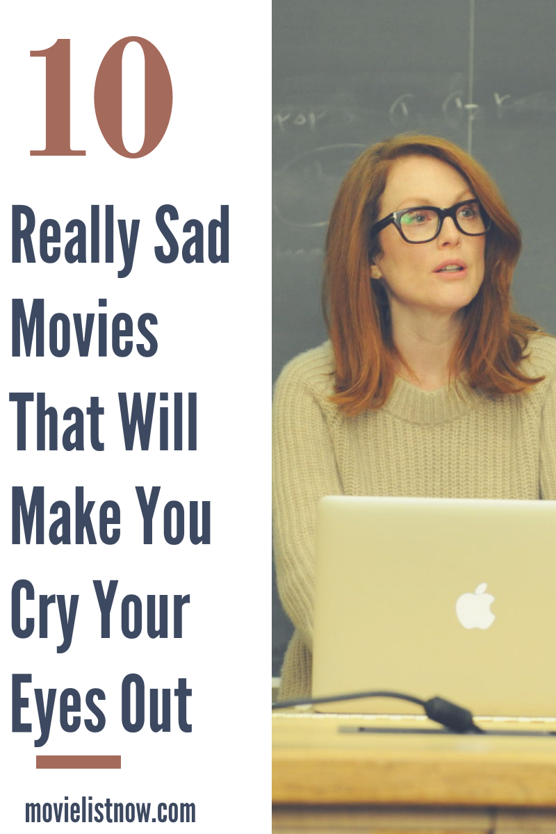 Really sad films that make you cry