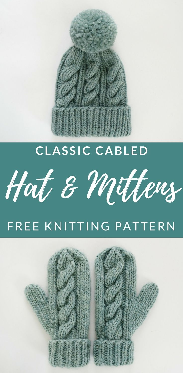 Classic Cabled Hat & Mittens - Free Pattern | Knitty Things ...