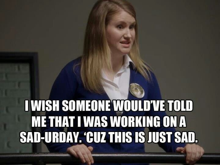 Jillian From Workaholics Workaholics Work Humor Funny Quotes