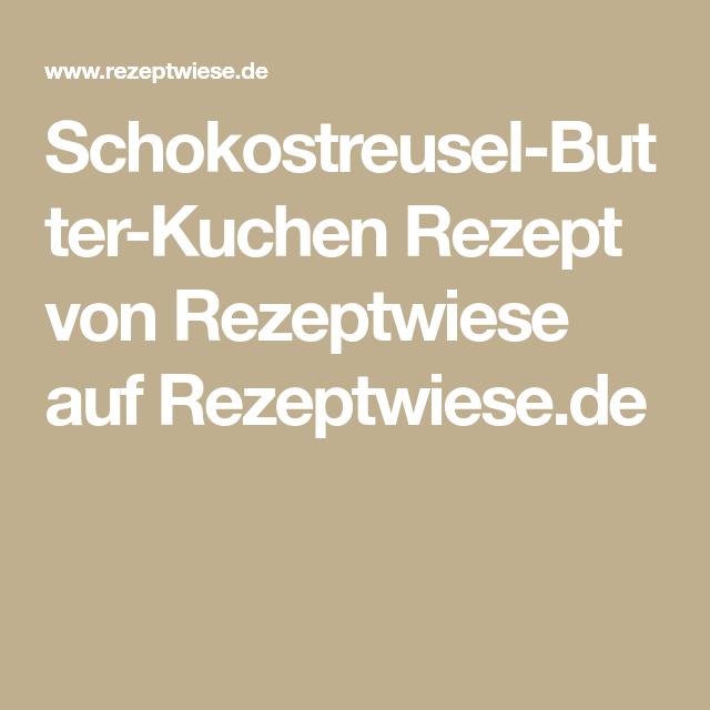Schokostreusel-Butter-Kuchen Rezept von Rezeptwiese auf Rezeptwiese.de