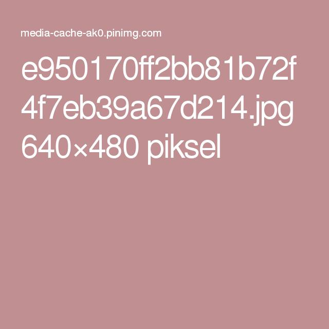 e950170ff2bb81b72f4f7eb39a67d214.jpg 640×480 piksel