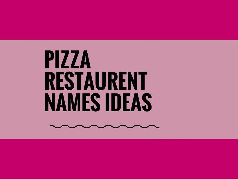 172  creative pizza restaurant names ideas