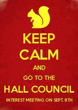 KEEP CALM AND GO TO THE HALL COUNCIL INTEREST MEETING ON SEPT. 8TH
