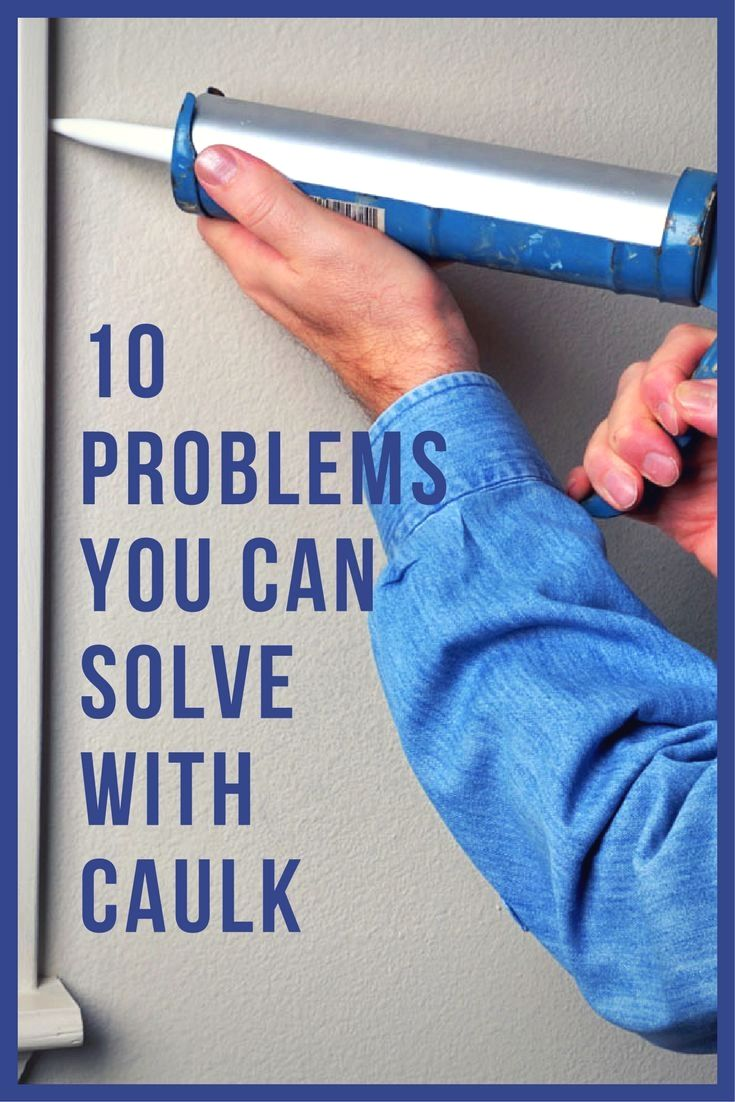 Photo of 10 Problems You Can Solve with Caulk