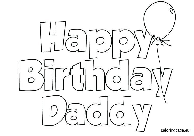 Coloring Pages Of Happy Birthday Happy Birthday Coloring Pages To Print Happy Birthd Happy Birthday Daddy Birthday Coloring Pages Happy Birthday Coloring Pages
