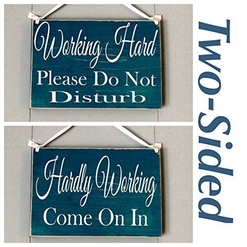 8x6 two sided  working hard   please do not disturb