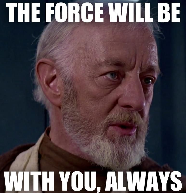 "Star Wars Quotes The Force: Day 26. Favorite Obi-Wan Kenobi Quote: ""The Force Will Be"