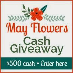 LAST CHANCE TO ENTER - ENDS 5/20! Mom Loves 2 Read: April Showers bring May Flowers ~ and May Flowers bring CASH! Enter to WIN $500 CASH.