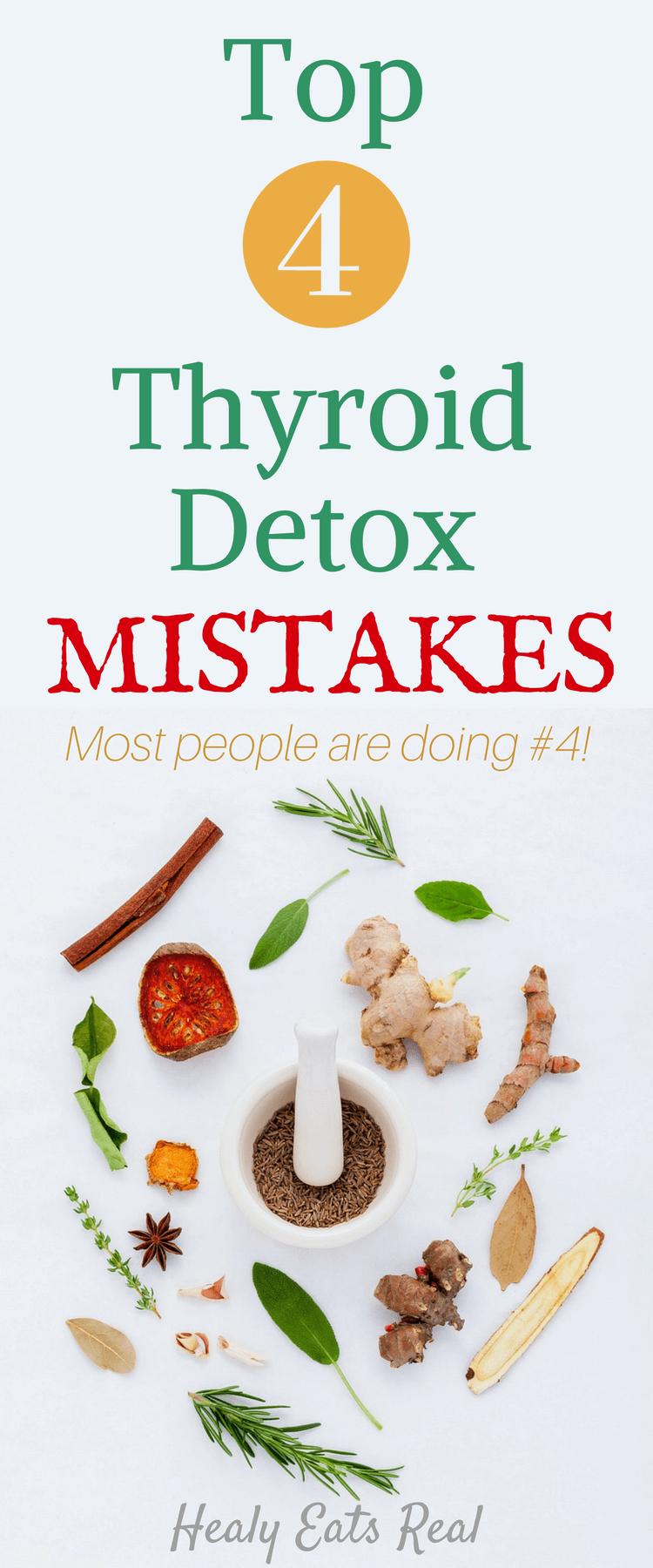 Top 4 Thyroid Detox Mistakes Thyroid, Thyroid treatment