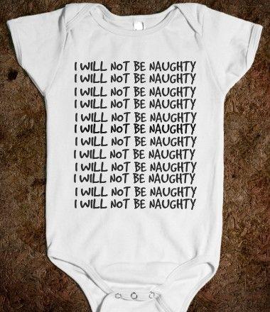 I Will Not Be Naughty Baby Onesie from Glamfoxx Shirts