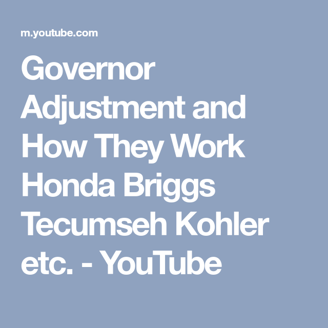 Governor Adjustment and How They Work Honda Briggs Tecumseh